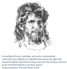 Jesus depictions- it is as though all were drawn from a common source, a universal memory. www.rozabal.com (Author-The DNA of God Project) Tags: afghanistan worship cross god muslim islam religion buddhism graves creation mohammed bible astronomy safiya christianity generations hindu prophet himalayas fatima crucifixion excalibur muhammad jesuschrist kingarthur resurrection emc2 mothermary magdalene emptytomb ahmadiyya haplo tombofjesus swordinstone shias kashmirindia losttomb kinanah rozabal suzanneolsson dnaofgod yuzasaph