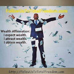 Wealth #Affirmation: I expect #wealth. I #attract wealth. I #obtain wealth. #wealthy #millionaire #entrepreneur #workfromhome #LegalShield #designyourlife @affirmationspot (Derrick Carpenter) Tags: square squareformat iphoneography instagramapp uploaded:by=instagram