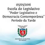 Escola do Legislativo 05/05/2016 Per�odo da Tarde