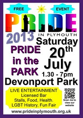 "poster-1-2013<br /><span style=""font-size:0.8em;"">The Plymouth LGBT mobile archive will be at Plymouth's Pride in the Park Event that takes place on Saturday 20th July. The Free family friendly event returns to Devonport Park with five and half hours live entertainment between 1.30 and 7pm. For more infomation about Pride in the Park visit the Pride in Plymouth website:<br /><a href=""http://blog.prideinplymouth.org.uk/"" rel=""nofollow"">blog.prideinplymouth.org.uk/</a></span> • <a style=""font-size:0.8em;"" href=""https://www.flickr.com/photos/66700933@N06/9045541196/"" target=""_blank"">View on Flickr</a>"