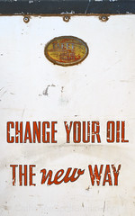 change your oil (Patinagal) Tags: old abandoned sign metal vintage automobile automotive gas signage oil vehicle aged prairie relic remnant