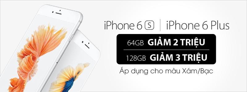 iPhone 6s / 6s Plus phiên bản 64GB và 128GB giảm đến 3.000.000đ chỉ trong 3 ngày
