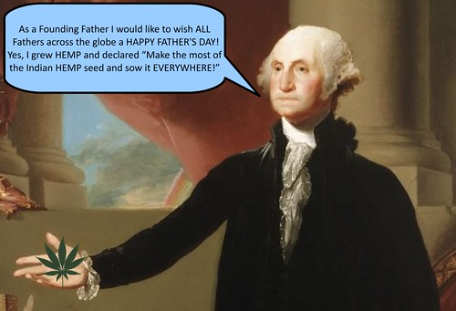 GEORGE WASHINGTON GREW HEMP • HAPPY FATHER