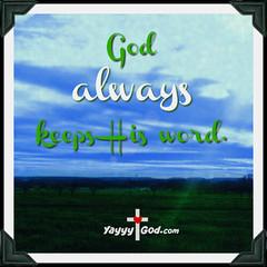 KeepsHisWord (Yay God Ministries) Tags: god bible scripture yaygod godalwayskeepshisword