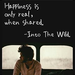 Happiness is only real, when shared. - Inti The Wild #intothewild #happiness #share #AlignedSigns.com #healthymindbodysoul #love #instagood #cute #photooftheday #instamood #tweegram #iphonesia #picoftheday #igers #instadaily #beautiful #instagramhub #ip (alignedsigns) Tags: life friends cute love beautiful happy jj happiness follow relationship relationships share bestfriends photooftheday picoftheday intothewild bestoftheday igers iphoneonly iphonesia webstagram instadaily tweegram igdaily instagramhub instagood instamood picstich alignedsigns healthymindbodysoul