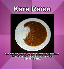 Kare Raisu (Curry Rice) is cooked rice with a Japanese curry sauce. It can be served with additional toppings such as tonkatsu. Curry is not a native Japanese spice, but has been used in Japan for over a century. Kare Raisu is a very popular dish, and man (moramo111) Tags: foods high healthy protein