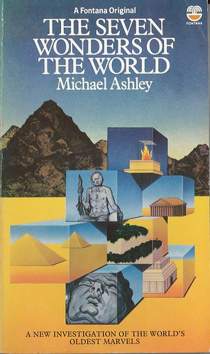 The Seven Wonders of the World by Michael Ashley. Fontana 1980. Cover artist Peter Goodfellow