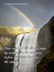 Looking for Rainbows... (GlimpseofHeavengirl) Tags: family blessings rainbows choices thankfulness trauma adversity difficulties glimpseofheaven