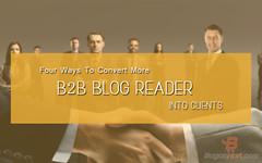 4 Ways To Convert More B2B Blog Reader into Clients (BaganMart) Tags: blog reader 4 more to ways clients b2b convert
