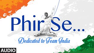 Phir Se Dedicated to Team India Mp3 Song Download