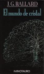 J.G. Ballard - El mundo de cristal (Minotauro) (Johny Malone) Tags: fiction book libro cover sciencefiction cienciaficcin jgballard cubierta ficcin edicionesminotauro