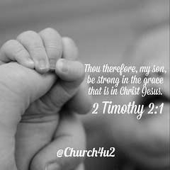 "2 Timothy 2-1 ""Thou therefore, my son, be strong in the grace that is in Christ Jesus."" (@CHURCH4U2) Tags: pic bible verse"