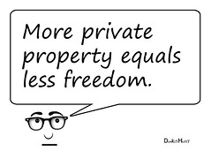 More private property equals less freedom. (DonkeyHotey) Tags: illustration political politics politician constitution commentary politicalcommentary donkeyhotey sayingsofdonkeyhotey