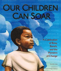 Our Children Can Soar:  a Celebration of Rosa, Barack, and the Pioneers of Change (Vernon Barford School Library) Tags: new school history jesse reading book george washington high jackie king martin library libraries hard reads michelle cook parks bridges rosa ella books marshall read cover junior africanamericans historical covers bookcover carver ruby middle cabrera vernon biography obama recent robinson hattie bookcovers nonfiction fitzgerald luther owens thurgood hardcover barack mcdaniel barford biographies a hardcovers cozbi 9781599904184