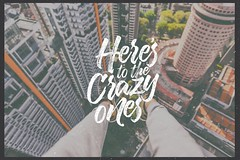 Here's to the crazy one (Nghim c Mnh 198) Tags: desktop nature beautiful photoshop vintage notebook poster typography photographer quote stock storage retro quotes typo typos photooftheday quoteoftheday instagramm typovn