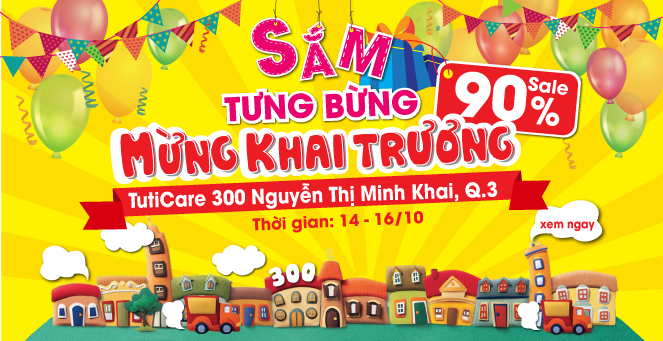 [TutiCare HCM] Sắm tưng bừng mừng khai trương 300 Nguyễn Thị Minh Khai, HCM