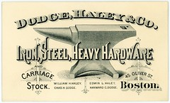 Dodge, Haley, and CompanyIron, Steel, Heavy Hardware, and Carriage Stock (Alan Mays) Tags: ephemera businesscards tradecards advertising advertisements ads cards names paper printed dodge haley dodgehaleyco companies iron steel heavyhardware hardware anvils carriagestock williamhhaley edwinlhaley chashdodge haywardcdodge illustrations oliverstreet boston ma mass massachusetts victorian 19thcentury nineteenthcentury antique old vintage typefaces type typography gaslightstyle