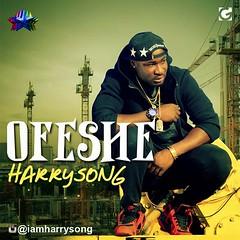HarrySong  Ofeshe (tobericng) Tags: hiphop audio naija
