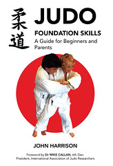 Judo Foundation cover (stevecaron703) Tags: judo sports sport kids train training book parents coach education martial arts young skills martialarts hobby foundation cover passion learning educational bookcover teaching practice coaching activity learn coaches origins activities advanced develop beginners intermediate judoka ettiquette judokids dbpublishing