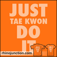 JUST TAE KWON DO IT TAEKWONDO T-SHIRT (RhinoJunction) Tags: taekwondo tshirt taekowndolife taekwondogirl taekwondoboy karate apparel taekowndonationals tkd martialarts teeshirt justdoit