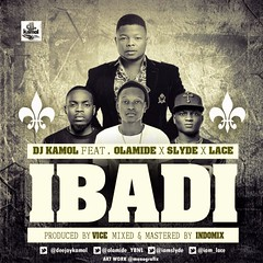 DJ Kamol ft. Olamide, Lace and Slyde  Ibadi (tobericng) Tags: rap audio naija