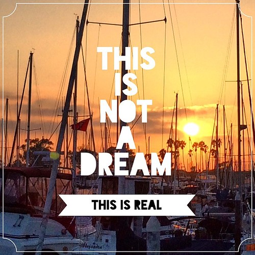 THIS IS NOT A DREAM - THIS IS REAL #dreams #dreamer #danapoint #light