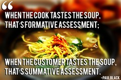 Formative vs Summative Assessment (technovore) Tags: soup quote learning teaching assessment paulblack formative summative