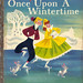 "Disney's ""Once Upon A Wintertime"""