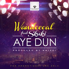 Wande Coal  Aye Dun ft. Skuki (Prod. by Shizzi) (tobericng) Tags: hiphop audio naija