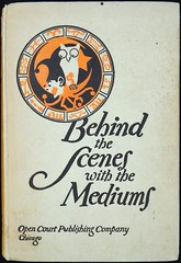 """Behind the Scenes with the Mediums"" by David P. Abbott. Chicago: The Open Court Publishing Co., 1926. Fifth Revised Edition. (Copyright 1907) (lhboudreau) Tags: illustration book magic coverart deception illustrations books expose bookcover abbott behindthescenes fraud bookart fakes 1926 charlatans hardcover 1907 charlatan mediums magictricks spiritualism twentiethcentury spiritualist frauds fraudulent spiritualists hardcovers hardcoverbooks davidabbott hardcoverbook opencourtpublishingcompany revisededition clevertricks falsemediums fakemediums davidpabbott behindthesceneswiththemediums opencourtpublishingco theopencourtpublishingcompany"