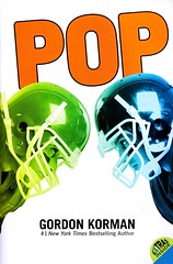 Pop (Vernon Barford School Library) Tags: new school fiction sports sport reading book moving football high library libraries reads books pop highschool read paperback cover gordon divorce junior novel covers bookcover schools middle vernon recent disease bookcovers paperbacks novels fictional korman barford softcover highschools vernonbarford softcovers 9780061742613 alzeimer's