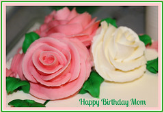Happy Birthday Mom! (bigbrowneyez) Tags: birthday flowers roses food ontario canada beautiful sign dedication cake festive dessert sweet ottawa sugar delicious dolce birthdaycake precious mamma fancy icing tribute treat trio fiori festa edible momsbirthday decadent buoncompleanno deliziosa doci dec1st zuccero grandefesta