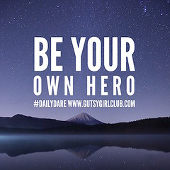 Be your own hero. (Daily Dare) Tags: uploadedviaflickrqcom empowerment brave beyou gutsygirl gutsygirlclub girlpower