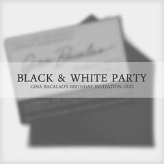 Black and White Party Invitation HUD - Gina Bacalao's Birthday (LiquidHell Carter) Tags: birthday white black gina invitation card envelope hud invite