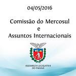 Comiss�o do Mercosul e Assuntos Internacionais 04/05/2016