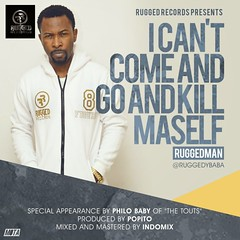 Ruggedman  I Cant Come And Go And Kill Maself (tobericng) Tags: rap audio naija