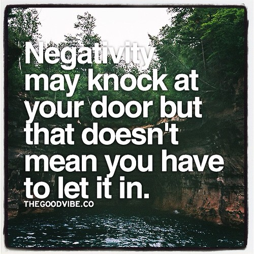 #negativity #dontletin #bepositive #qotd by TITAN9389, on Flickr