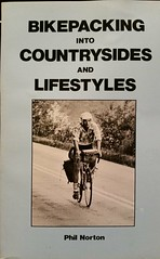 """Bikepacking into Countrysides and Lifestyles"" by Phil Norton (ddsiple) Tags: cycling book 1982 philnorton marspa"
