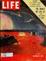 """Life Magazine (December 8, 1952). Cover by Chesley Bonestell. Part 1 of """"The World We Live In"""" (lhboudreau) Tags: magazine magazines life lifemagazine 1952 december81952 worldwelivein theworldwelivein theearthisborn earthisborn part1theearthisborn coverart magazineart magazinecover magazinecovers bonestell chesleybonestell theworldweliveinparti lincolnbarnett art astronomicalart"""