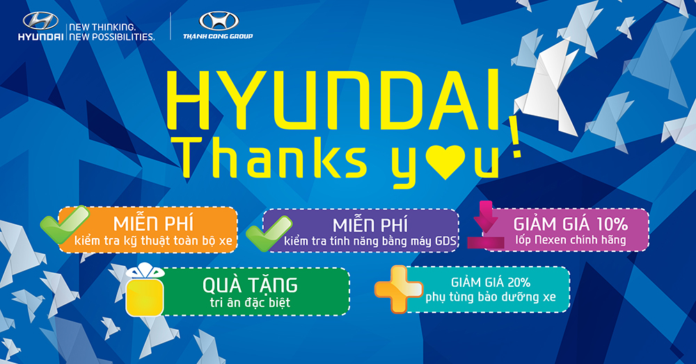 HYUNDAI THANK YOU! - Chương trình tri ân khách hàng dịch vụ hè 2016