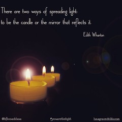 """There are two ways of spreading light: to be the candle or the mirror that reflects it. #iamyou #youareme #weareone #wearethelight #shineonbrightlights @lifecoachluna (lifecoachluna) Tags: youareme iamyou lifecoachluna"