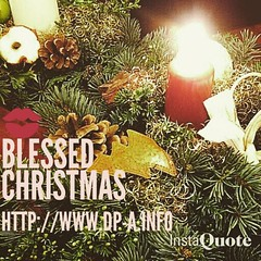 💋 Blessed Christmas   - http://www.dp-a.info . Made with @instaquoteapp #instaquote (duldinger) Tags: square squareformat iphoneography instagramapp uploaded:by=instagram