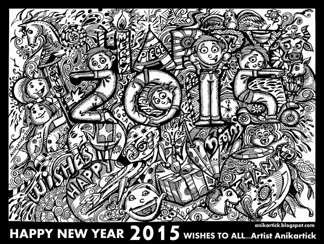 HAPPY NEW YEAR 2015  WISHES TO ALL- Artist Anikartick,Chennai,Tamil Nadu,India