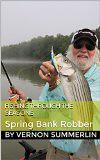 Fishing Through the Seasons: Spring Bank Robber (Freshwater Fishing Series Book 2) (profishingrods) Tags: book spring fishing seasons bank series through freshwater robber