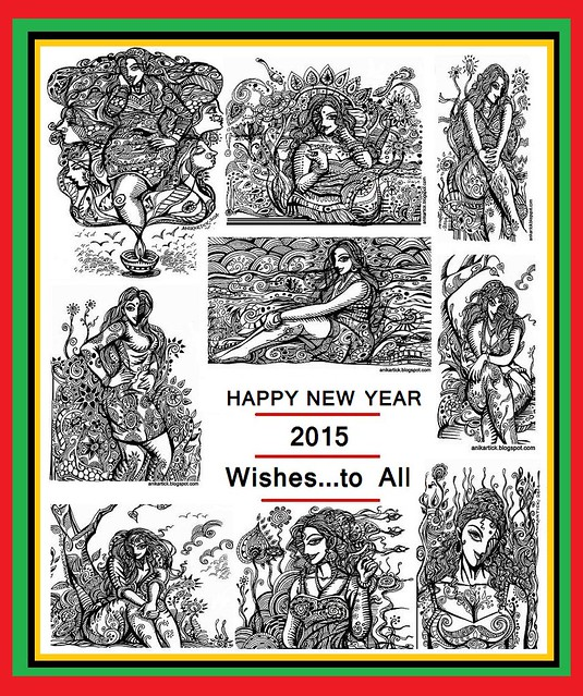 HAPPY NEW YEAR 2015 WISHES TO ALL   - Artist Anikartick,Chennai