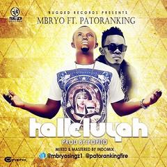 VIDEO: Mbryo  Halleluyah ft. Patoranking (tobericng) Tags: hiphop audio naija