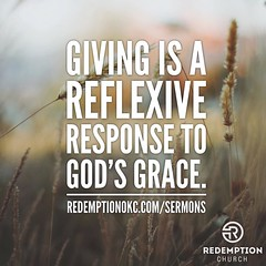 """""""Giving is a reflexive response to Gods grace."""" Join us tomorrow for the next sermon in the series """"The Grace of Generosity."""" We meet inside John Ross Elementary School at 1901 Thomas Drive, Edmond, OK every Sunday at 10:30 AM. #grace #generosity #giving (rcokc) Tags: school john for drive us ross am thomas sunday grace next we every giving join series inside tomorrow ok sermon meet elementary edmond 1030 generosity 1901 redemptionokc givingisareflexiveresponsetogodsgrace thegraceofgenerosity"""