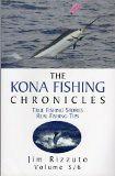 The Kona Fishing Chronicles: True Fishing Stories Real Fishing Tips (Volume 5/6) (5/6) (profishingrods) Tags: true real fishing tips stories chronicles kona volume