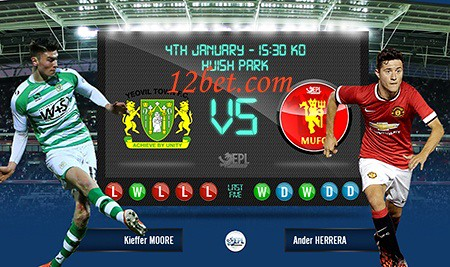 Nhận định Cúp FA Yeovil Town vs Man United 22h30 ngày 4/1