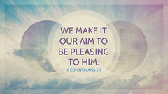 II Corinthians 5:9 (joshtinpowers) Tags: bible scripture corinthians